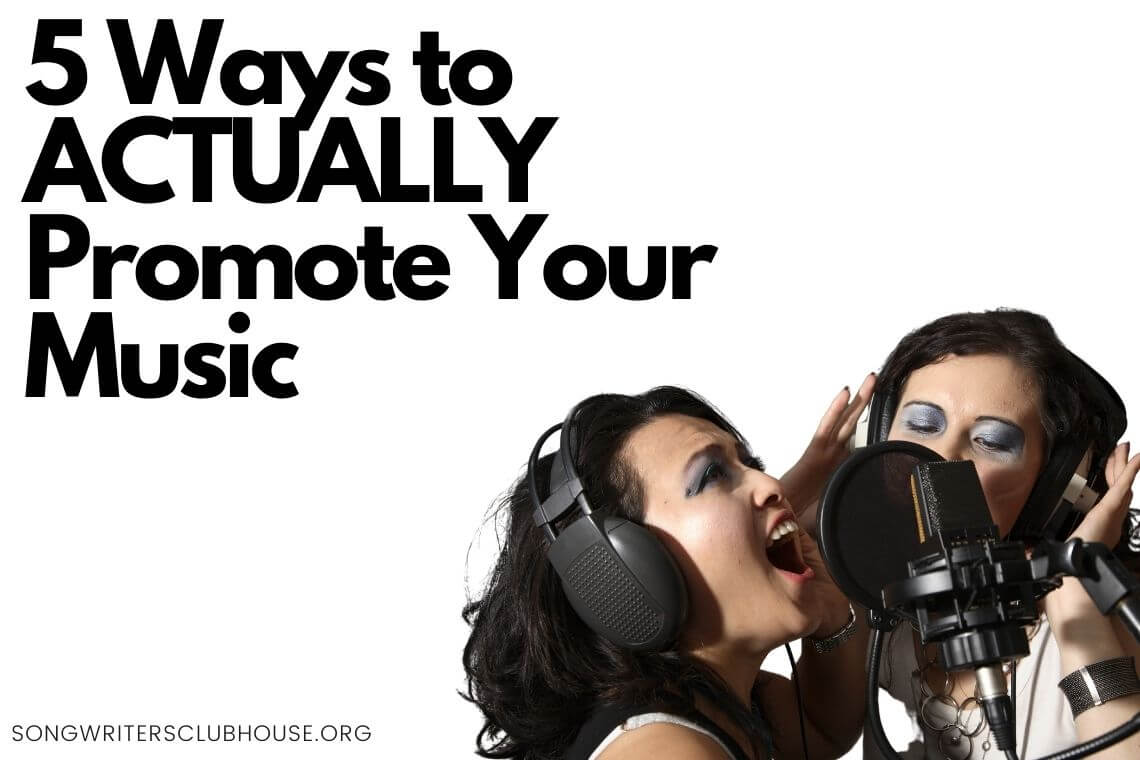 5 Ways to ACTUALLY Promote Your Music