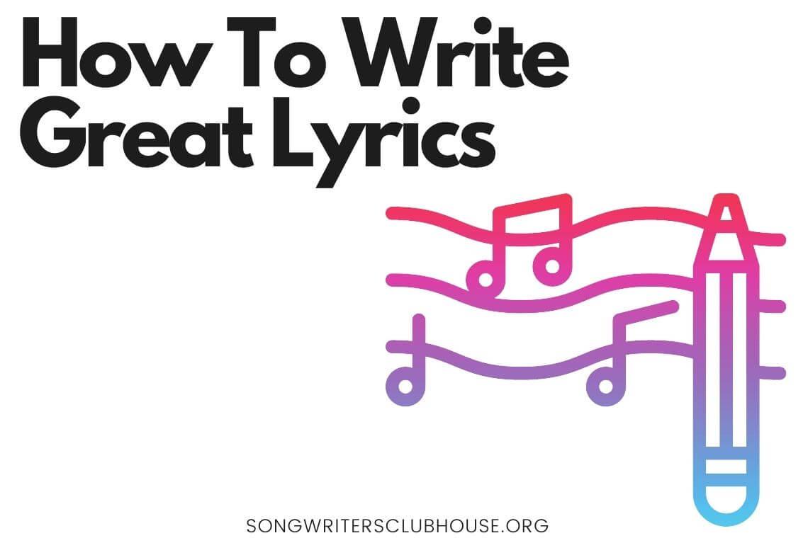 How to Write Great Lyrics