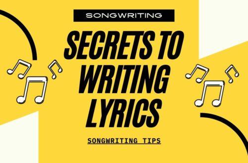 Secrets To Writing Lyrics