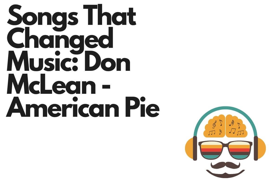Songs That Changed Music Don McLean - American Pie