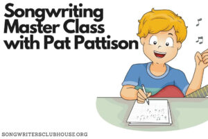 Songwriting Master Class with Pat Pattison
