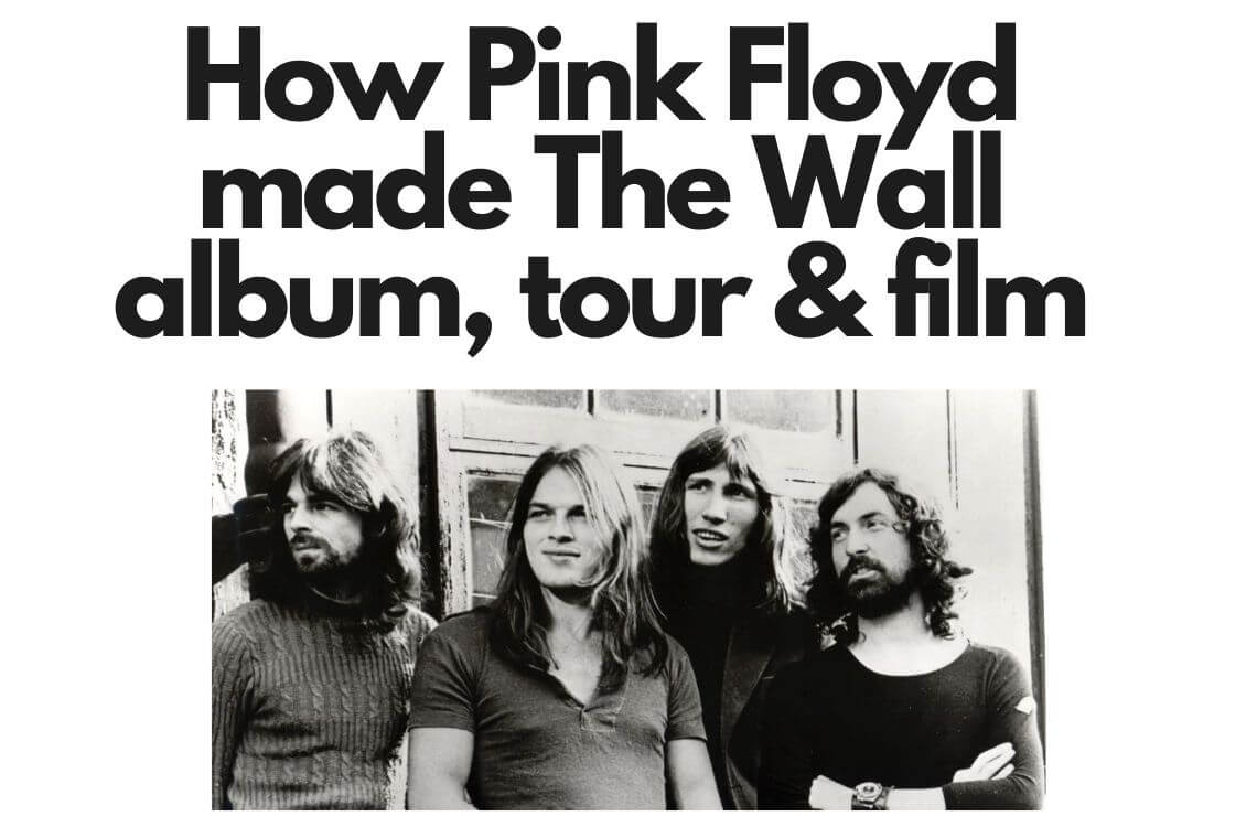 how pink floyd made the wall album tour and film