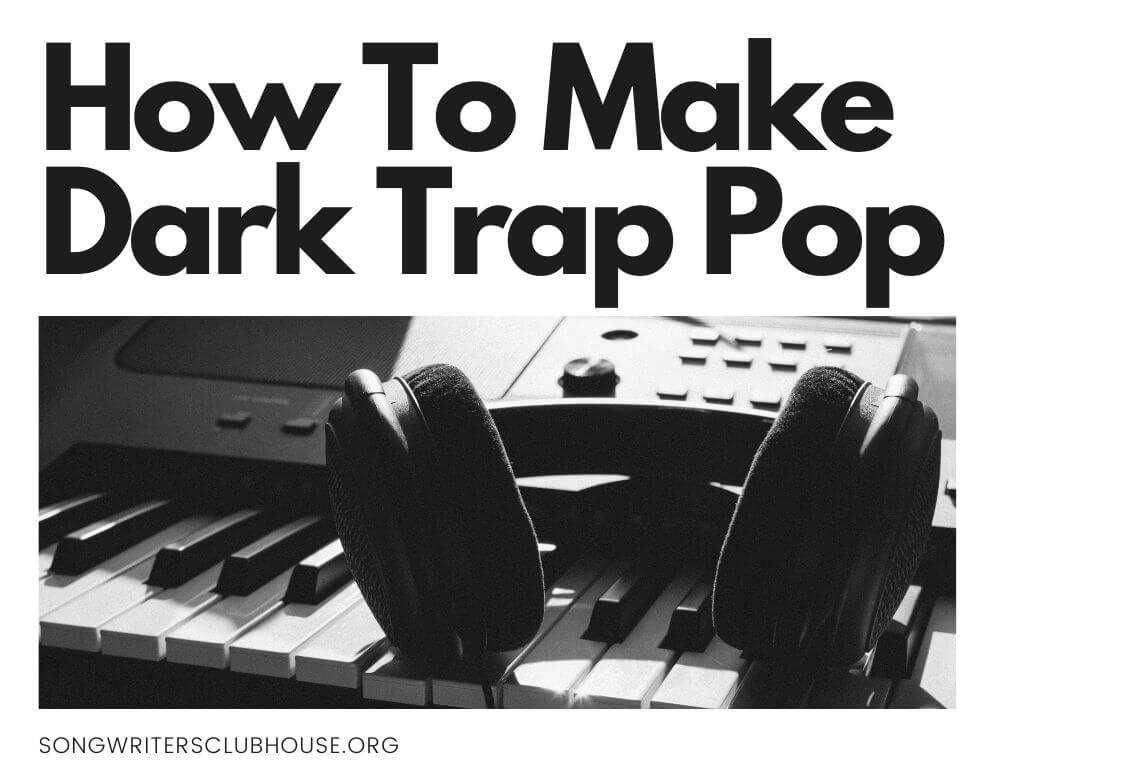 how to make dark trap pop (always never, anders, manila grey)