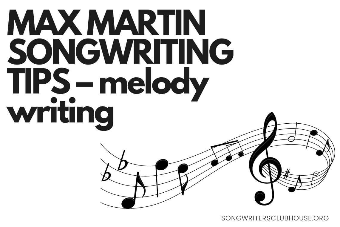 max martin songwriting tips – melody writing
