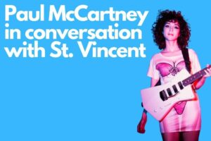 paul mccartney in conversation with st. vincent (annie clark) on instagram – mccartney iii imagined.