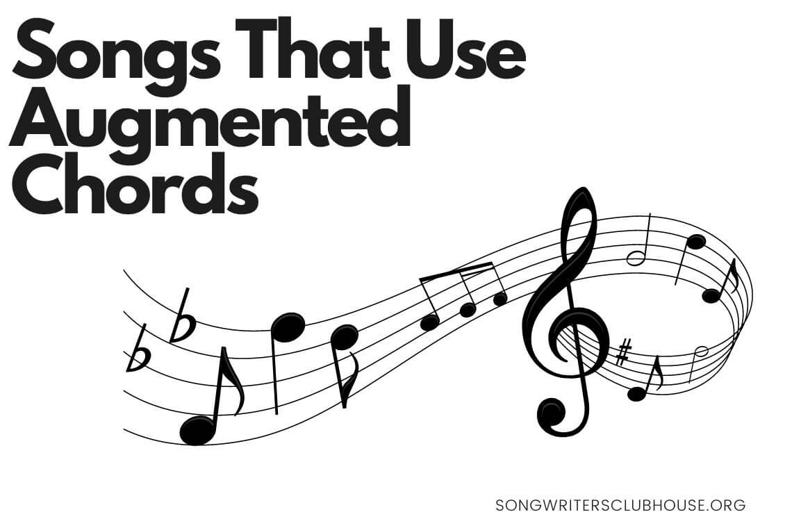 songs that use augmented chords