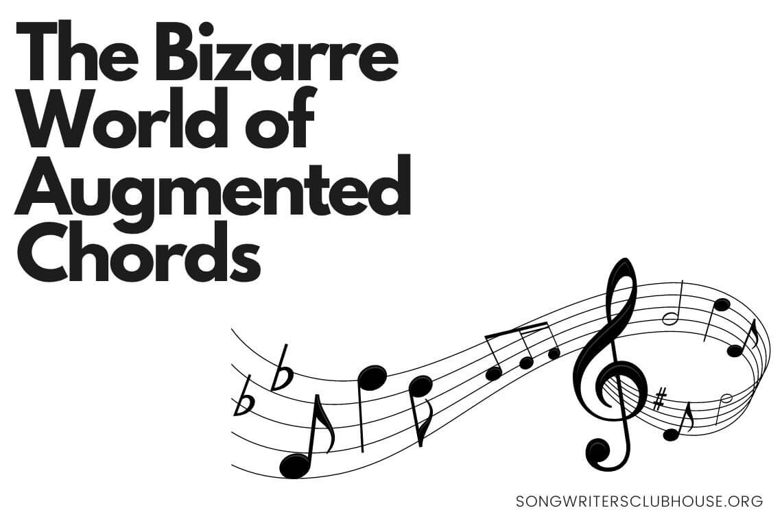 the bizarre world of augmented chords